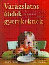 VARÁZSLATOS ÉTELEK GYEREKEKNEK - Ekönyv - KELLOW, JULIETTE - VIJAYAKAR, SUNIL