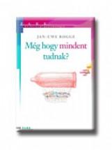 MÉG HOGY MINDENT TUDNAK? - Ekönyv - ROGGE, JAN-UWE
