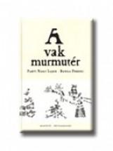 A VAK MURMUTÉR - Ekönyv - PARTI NAGY LAJOS - BANGA FERENC
