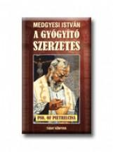 A GYÓGYITÓ SZERZETES - Ekönyv - MEDGYESI ISTVÁN