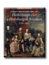 HÉTKÖZNAPI ÉLET A HABSBURGOK KORÁBAN 1740-1815 - Ekönyv - CORVINA KIADÓ