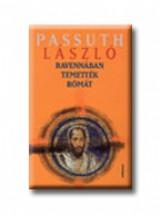 RAVENNÁBAN TEMETTÉK RÓMÁT - - Ekönyv - PASSUTH LÁSZLÓ