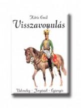 VISSZAVONULÁS - TRILÓGIA /VAKMELEG - FORGÓSZÉL - ÉGZENGÉS/ - Ekönyv - KŐRIS EMIL
