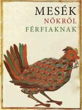 MESÉK NŐKRŐL FÉRFIAKNAK - Ekönyv - MAGVETŐ KÖNYVKIADÓ KFT