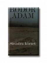 SINISTRA KÖRZET - ÚJ BORÍTÓ - Ekönyv - BODOR ÁDÁM