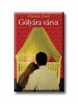 GÓLYÁRA VÁRVA - Ekönyv - HARMAT ANETT