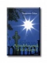 AJÁNDÉKNAPOK A TÚLVILÁGRÓL - Ekönyv - SZAPPANOS GÁBOR