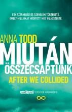 MIUTÁN ÖSSZECSAPTUNK - Ekönyv - TODD, ANNA