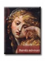 BAROKK MŰVÉSZET - A MŰVÉSZET TÖRTÉNETE 10. - - Ekönyv - CORVINA KIADÓ