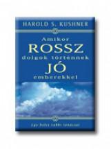 AMIKOR ROSSZ DOLGOK TÖRTÉNNEK JÓ EMBEREKKEL - Ekönyv - KUSHNER, HAROLD S.