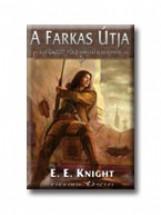 A FARKAS ÚTJA - A LEIGÁZOTT FÖLD 1. - - Ekönyv - KNIGHT, E.E.