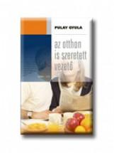 AZ OTTHON IS SZERETETT VEZETŐ - Ekönyv - PULAY GYULA