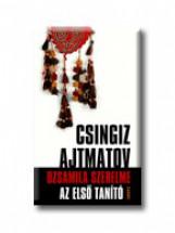DZSAMILA SZERELME - AZ ELSŐ TANITÓ - Ekönyv - AJTMATOV, CSINGIZ