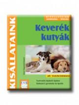 KEVERÉK KUTYÁK - KISÁLLATAINK - - Ekönyv - HEGEWALD-KAWICH, HORST