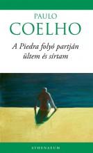 A PIEDRA FOLYÓ PARTJÁN ÜLTEM ÉS SIRTAM   (ÚJ BORITÓVAL) - - Ekönyv - COELHO, PAULO