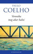 VERONIKA MEG AKAR HALNI  (ÚJ BORITÓVAL) - Ekönyv - COELHO, PAULO