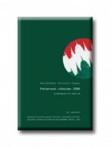 PARLAMENTI VÁLASZTÁS 2006. - Ekönyv - SZÁZADVÉG KIADÓ (POLITIKAI ISKOLA ALAPÍT