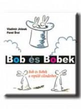 BOB ÉS BOBEK A REPÜLŐ CILINDERBEN - Ekönyv - JIRÁNEK, VLADIMIR-SRUT, PAVEL