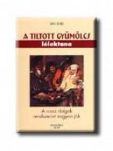 A TILTOTT GYÜMÖLCS LÉLEKTANA - Ekönyv - SNEL, JAN