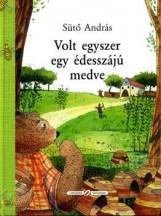 VOLT EGYSZER EGY ÉDESSZÁJÚ MEDVE - Ekönyv - SÜTŐ ANDRÁS