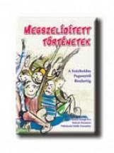 MEGSZELIDITETT TÖRTÉNETEK - Ekönyv - ANDÓCZI BALOGH ÉVA-KULCSÁR MARIANNA- PAL