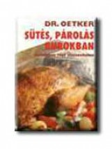 SÜTÉS, PÁROLÁS BUROKBAN ALUFÓLIÁBAN VAGY SÜTŐZACSKÓBAN - Ekönyv - DR.OETKER