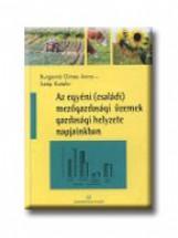 AZ EGYÉNI (CSALÁDI) MEZŐGAZDASÁGI ÜZEMEK GAZDASÁGI HELYZETE NAPJAINKBAN - Ekönyv - BURGERNÉ GIMES ANNA-SZÉP KATALIN