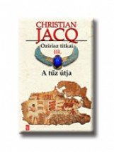 OZIRISZ TITKAI III. - A TŰZ ÚTJA - Ekönyv - JACQ, CHRISTIAN