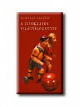 A TITOKZATOS VILÁGVÁLOGATOTT - Ekönyv - DARVASI LÁSZLÓ