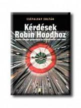 KÉRDÉSEK ROBIN HOODHOZ - Ekönyv - CSÉFALVAY ZOLTÁN