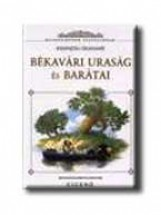BÉKAVÁRI URASÁG ÉS BARÁTAI - KLASSZIKUSOK FIATALOKNAK - - Ekönyv - GRAHAME, KENNETH