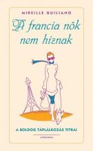 A FRANCIA NŐK NEM HÍZNAK - Ekönyv - GUILIANO, MIREILLE