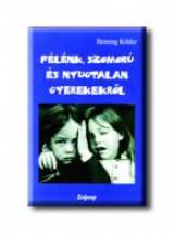 FÉLÉNK, SZOMORÚ ÉS NYUGTALAN GYEREKEKRŐL - Ekönyv - KÖHLER, HENNING