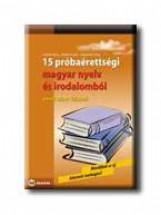 15 PRÓBAÉRETTSÉGI MAGYAR NYELV ÉS IRODALOMBÓL - EMELT SZINT-IRÁSBELI - Ekönyv - CZÖVEK ATTILA-ERDÉLYI E.-HAJNAL K.