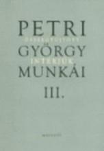 Petri György munkái III. Összegyűjtött interjúk - Ekönyv - Petri György