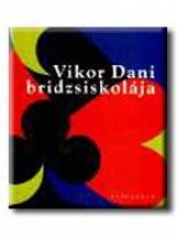 VIKOR DANI BRIDZSISKOLÁJA - Ekönyv - ATHENAEUM KÖNYVKIADÓ KFT