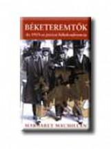 BÉKETEREMTŐK - AZ 1919-ES PÁRIZSI BÉKEKONFERENCIA - - Ekönyv - MACMILLAN, MARGARET