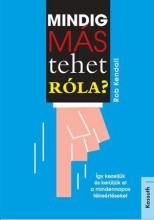 MINDIG MÁS TEHET RÓLA - Ekönyv - KENDALL, ROB