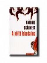 A KÖLTŐ LAKODALMA - Ekönyv - SKÁRMETA, ANTONIO