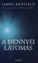 A MENNYEI LÁTOMÁS - AZ ÚJ SPIRITUÁLIS TUDATOSSÁG ÁTÉLÉSE - - Ekönyv - REDFIELD, JAMES