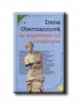 AZ ENGEDETLEN NŐ KÉZIKÖNYVE - Ekönyv - OBERMANNOVÁ, IRENA