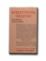 KERESZTÉNYEK, SIRJATOK! - Ekönyv - JELENKOR KIADÓ KFT.