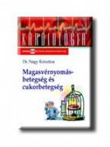 MAGASVÉRNYOMÁS-BETEGSÉG ÉS CUKORBETEGSÉG - Ekönyv - NAGY KRISZTINA DR.