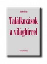 TALÁLKOZÁSOK A VILÁGHIRREL - Ebook - KARDOS ISTVÁN