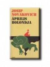 ÁPRILIS BOLONDJA - Ekönyv - NOVAKOVICH, JOSIP