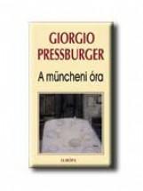 A MÜNCHENI ÓRA - Ekönyv - PRESSBURGER, GIORGIO
