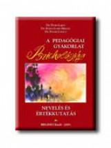 A PEDAGÓGIAI GYAKORLAT PSZICHOLÓGIÁJA - NEVELÉS ÉS ÉRTÉKKUTATÁS - Ekönyv - DURÓ LAJOS DR.-KÉKES SZ.M.DR.-PIGLER L.D