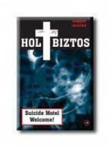 HOLTBIZTOS, AVAGY SUICIDE MOTEL WELCOME! - Ekönyv - MAGYARI MÓNIKA