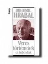 VÉRES TÖRTÉNETEK ÉS LEGENDÁK - Ekönyv - HRABAL, BOHUMIL