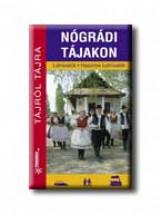 NÓGRÁDI TÁJAKON - TÁJRÓL TÁJRA - - Ekönyv - FRIGORIA KÖNYVKIADÓ KKT.